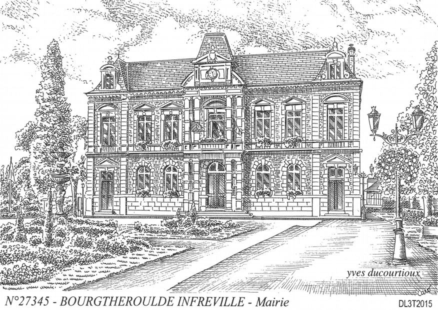 Carte Postale N° 27345 - BOURGTHEROULDE INFREVILLE - mairie